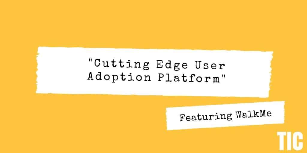 Cutting Edge User Adoption Platform