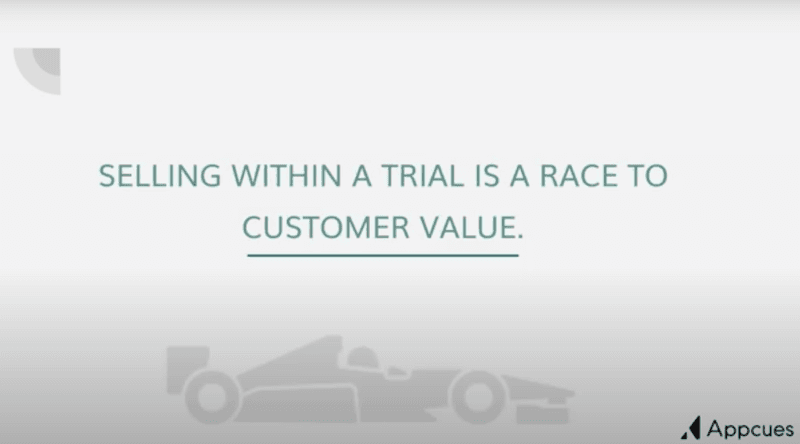 Selling within a trial is a race to customer value