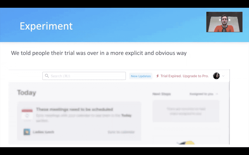 Conversion Rates Experiment - end of the trial. We told people their trial was over in a more explicit and obvious way